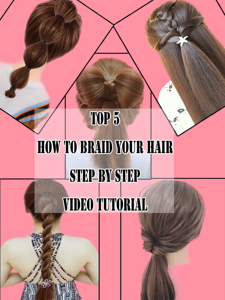 Top 5 How to braid your hair step by step