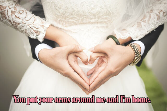 10 Love Quotes: You put your arms around me and I'm home