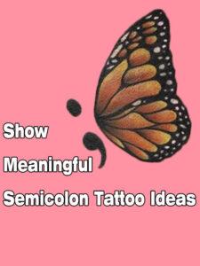 Show Meaningful Semicolon Tattoo Ideas