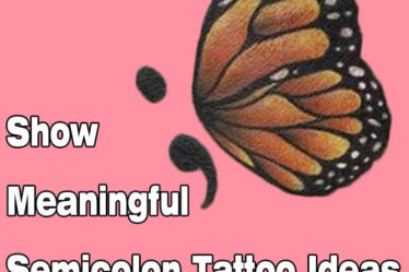 Show Meaningful Semicolon Tattoo Ideas